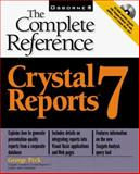 Crystal Reports 7 : The Complete Reference, Peck, George, 0072119780