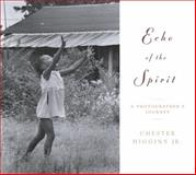 Echo of the Spirit, Chester Higgins and Betsy Kissam, 0385509782