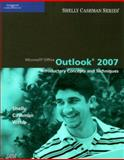 Microsoft Office Outlook 2007 : Introductory Concepts and Techniques, Shelly, Gary B. and Cashman, Thomas J., 1418859788
