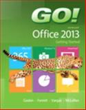GO! with Microsoft Office 2013 Getting Started, Gaskin, Shelley and Ferrett, Robert, 0133349780
