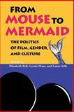 From Mouse to Mermaid : The Politics of Film, Gender, and Culture, , 0253209781