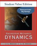Engineering Mechanics : Dynamics, Student Value Edition, Meriam, J. L. and Kraige, L. G., 0470499788