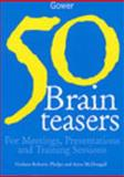50 Brain-Teasers : For Meetings, Presentations and Training Sessions, Roberts-Phelps, Graham and McDougall, Anne, 056607978X