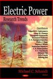 Electric Power Research Trends, Schmidt, Michael C., 1600219780