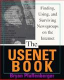 The Usenet Book : Finding, Using, and Surviving Newsgroups on the Internet, Pfaffenberger, Bryan, 020140978X