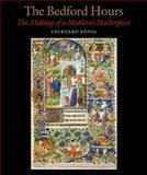 The Bedford Hours : The Making of a Medieval Masterpiece, Konig, Eberhard and Köenig, Eberhard, 0712349782