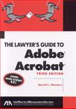 The Lawyer's Guide to Adobe Acrobat 8. 0, Third Edition, David L. Masters, 1590319788