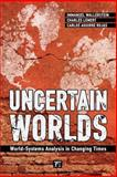 Uncertain Worlds, Charles Lemert and Immanuel Wallerstein, 1594519781