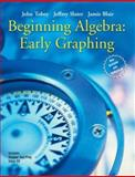 Beginning Algebra : Early Graphing, Tobey, John S. and Slater, Jeffrey, 0131869795