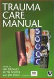 Trauma Care, Greaves, Ian and Porter, Keith, 0340759798