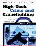 The Encyclopedia of High-Tech Crime and Crime-Fighting, Newton, Michael, 0816049793