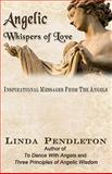 Angelic Whispers of Love, Linda Pendleton, 1453689796