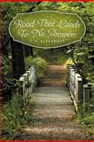Road That Leads to No Answers, S. K. Alexander, 1469149796