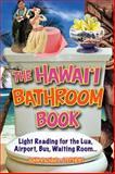 Hawaiian Bathroom Book, John Stephens, 1566479797