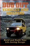 Bug Out Vehicles and Shelters, Scott B. Williams, 1569759790