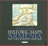 Historic Maps of Armenia : The Cartographic Heritage, Galichian, Rouben, 1860649793