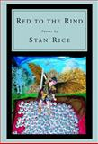 Red to the Rind, Stan Rice, 0375709797