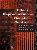 Ethics, Reproduction and Genetic Control, , 0415089794