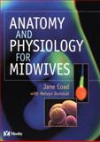 Anatomy and Physiology for Midwives, Coad, Jane and Dunstall, Melvyn, 0723429790