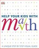 Help Your Kids with Math, Dorling Kindersley Publishing Staff and Barry Lewis, 075664979X