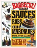 Sauces, Rubs, and Marinades, Bastes, Butters, and Glazes, Steven Raichlen, 0761119795