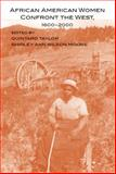 African American Women Confront the West, 1600-2000, Moore, Shirley Ann Wilson, 080613979X