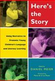 Here's the Story : Using Narrative to Promote Young Children's Language and Literacy Learning, Daniel R. Meier, 0807749796
