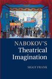Nabokov's Theatrical Imagination, Frank, Siggy, 1107479797