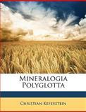 Mineralogia Polyglotta (German Edition), Christian Keferstein, 1146469799