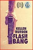 Flash Bang, Kellen Burden, 1490999795