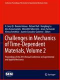 Challenges in Mechanics of Time-Dependent Materials, Volume 2 : Proceedings of the 2014 Annual Conference on Experimental and Applied Mechanics, , 3319069799