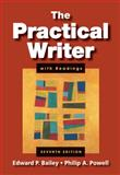 The Practical Writer with Readings (with 2009 MLA Update Card), Bailey, Edward P. and Powell, Philip A., 0495899798