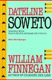 Dateline Soweto - Travels with Black South African Reporters, Finnegan, William P., 0520089790