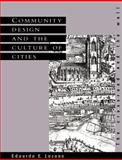 Community Design and the Culture of Cities : The Crossroad and the Wall, Lozano, Eduardo E., 0521389798