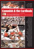 Commish and the Cardinals : The Most Memorable Games, As Covered by Hall of Famer Rick Hummel for the St. Louis Post-Dispatch, Hummel, Rick, 0966139798