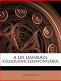 A Lex Danielröl Közjogunk Szempontjából, Gbor Daniel and Gabor Daniel, 1149669799