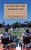 Young Athletes, Couch Potatoes, and Helicopter Parents : The Productivity of Play, Skolnikoff, Jessica and Engvall, Robert, 1442229799