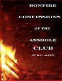 Bonfire Confessions of the Asshole Club, R. C. Allen, 1481219790