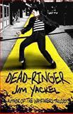 Dead-Ringer, Jim Yackel, 1484049799