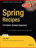 Spring Recipes : A Problem-Solution Approach, Mak, Gary, 1590599799