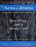 Acts of Jesus, Robert Walter Funk, The Jesus Seminar, 0060629797