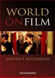 World on Film : An Introduction, Nochimson, Martha P., 140513979X