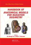 Anatomical Models for Radiation Dosimetry, Xu, Xie George, 1420059793