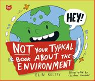 Not Your Typical Book about the Environment, Elin Kelsey, 1897349793