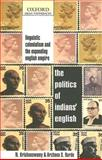 The Politics of Indians' English : Linguistic Colonialism and the Expanding English Empire, Krishnaswamy, N. and Burde, Archana S., 0195669797
