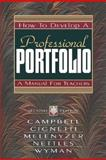 How to Develop a Professional Portfolio, Campbell, Dorothy M. and Cignetti, Pamela B., 0205319793