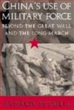 China's Use of Military Force : Beyond the Great Wall and the Long March, Scobell, Andrew, 0521819792