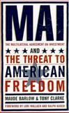 Mai : The Multilateral Agreement on Investment and the Threat to American Democracy, Barlow, Maude and Clarke, Tony, 0773759794