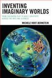 Inventory Imaginary Worlds, Michele Root-Bernstein, 1475809794