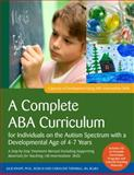 A Complete ABA Curriculum for Individuals on the Autism Spectrum with a Developmental Age of 3-5 Years : A Step-by-Step Treatment Manual Including Supporting Materials for Teaching 140 Beginning Skills, Knapp, Julie and Turnbull, Carolline, 1849059799